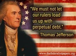 6 - we must not let our rulers load us up with perpetual debt
